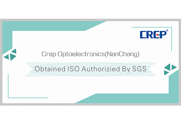Crep Optoelectronics(NanChang) obtained ISO authorizied by SGS